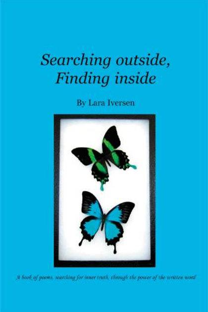Lara Iversen, Searching outside, Finding inside