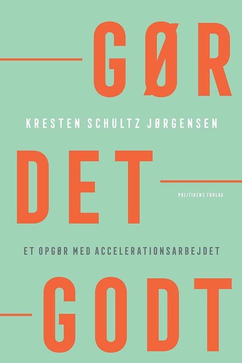 Kresten Schultz Jørgensen, Gør det godt