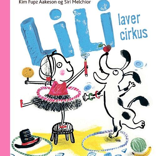 Kim Fupz Aakeson;Siri Melchior, Lili laver cirkus