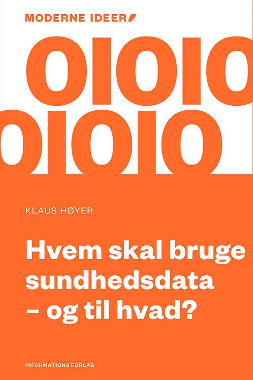Klaus Høyer, Hvem skal bruge sundhedsdata – og til hvad?
