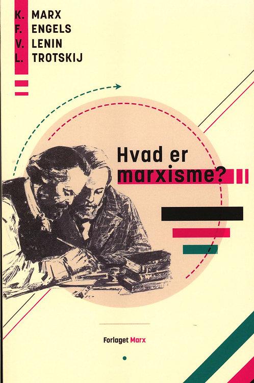 K. Marx, F. Engels, V. Leninn, L. Trotskij, Hvad er marxisme ?