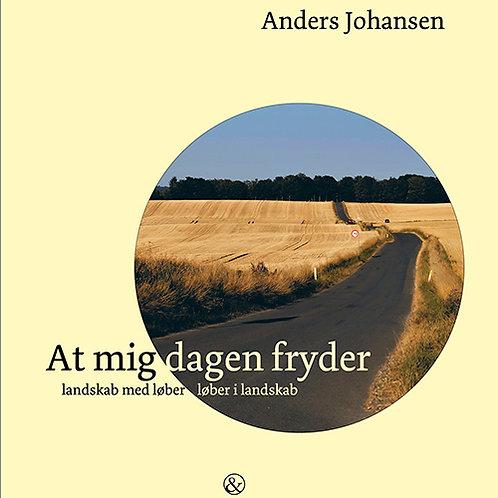 Anders Johansen, At mig dagen fryder