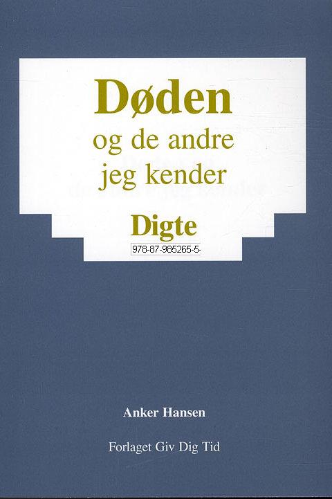 Anker Hansen, Døden - og de andre jeg kender