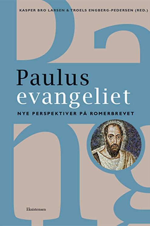 Kasper Bro Larsen og Troels Engberg-Pedersen (red.), Paulusevangeliet