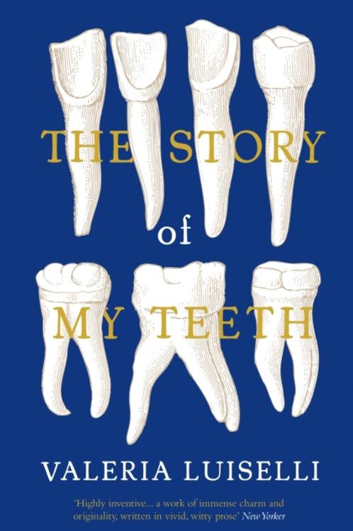Valeria Luiselli - The Story of My Teeth