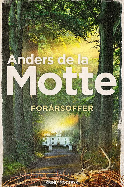 Anders de la Motte, Forårsoffer