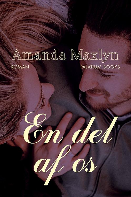 Amanda Maxlyn, En del af os