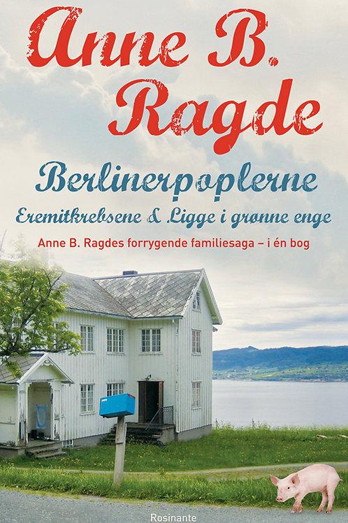 Anne B. Ragde, Berlinerpoplerne, Eremitkrebsene, Ligge i grønne enge pb