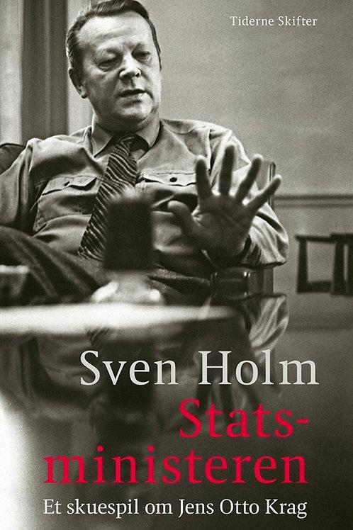 Sven Holm, Statsministeren