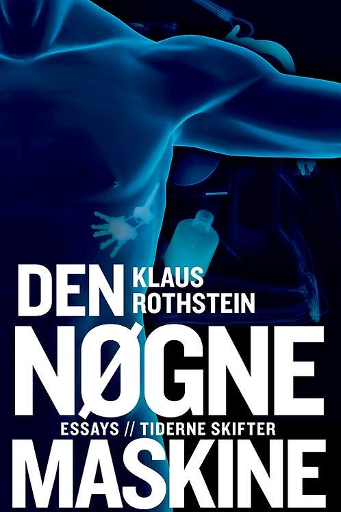 Klaus Rothstein, Den nøgne maskine