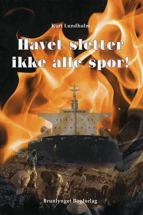 Kurt Lundholm, Havet sletter ikke alle spor