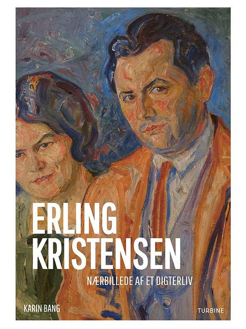 Karin Bang, Erling Kristensen: Nærbillede af et digterliv