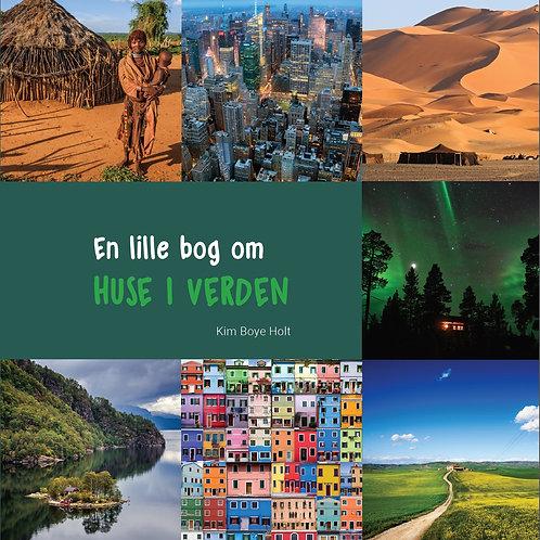 Kim Boye Holt, En lille bog om HUSE I VERDEN