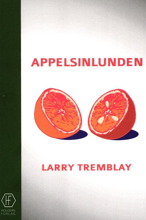 Larry Tremblay, Appelsinlunden