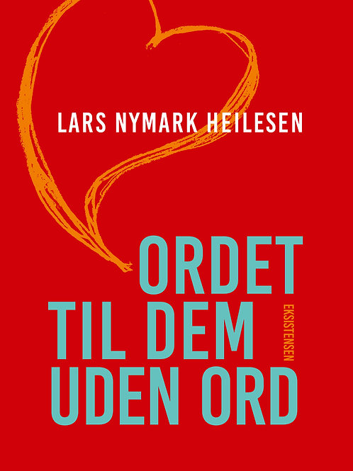 Lars Nymark Heilsesen, Ordet til dem uden ord