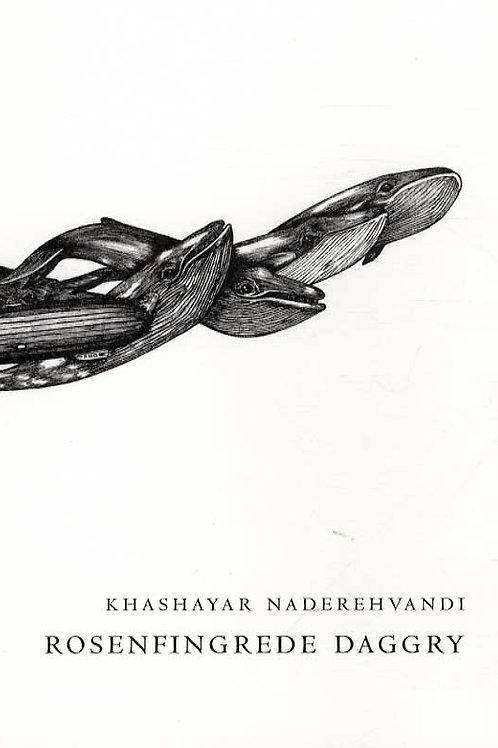 Khashayar Naderehvandi, Rosenfingrede daggry