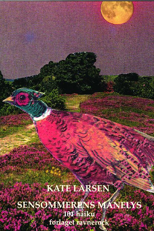 Kate Larsen, Sensommerens Månelys
