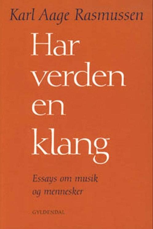 Karl Aage Rasmussen, Har verden en klang