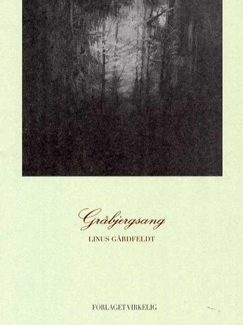 linus Gårdfeldt, Gråbjergsang