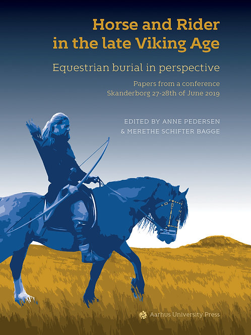 Anne Pedersen og Merethe Schifter Bagge, Horse and Rider in the late Viking Age