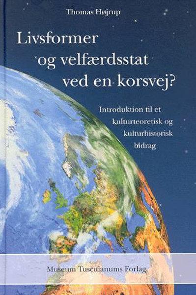Thomas Højrup, Livsformer og velfærdsstat ved en korsvej?