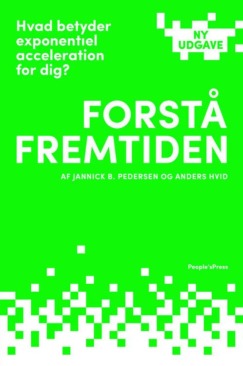 Anders Hvid og Jannick B. Pedersen, Forstå fremtiden