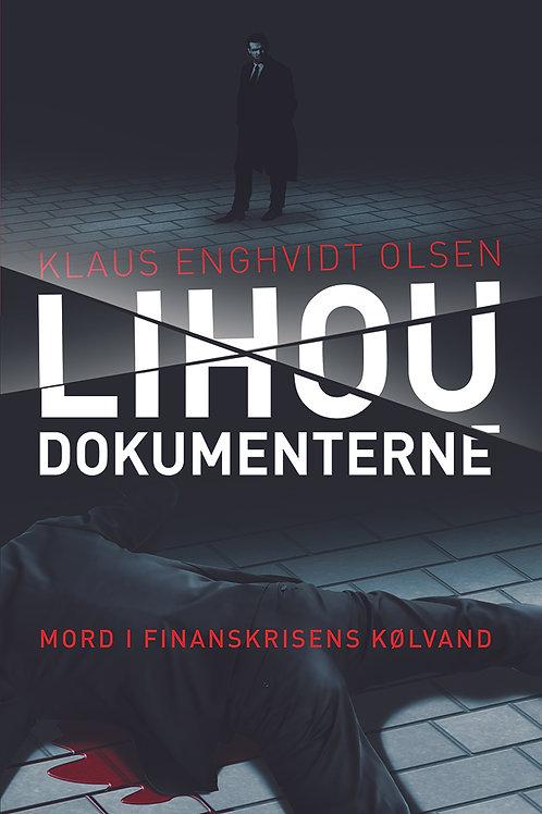 Klaus Enghvidt Olsen, LIHOU DOKUMENTERNE