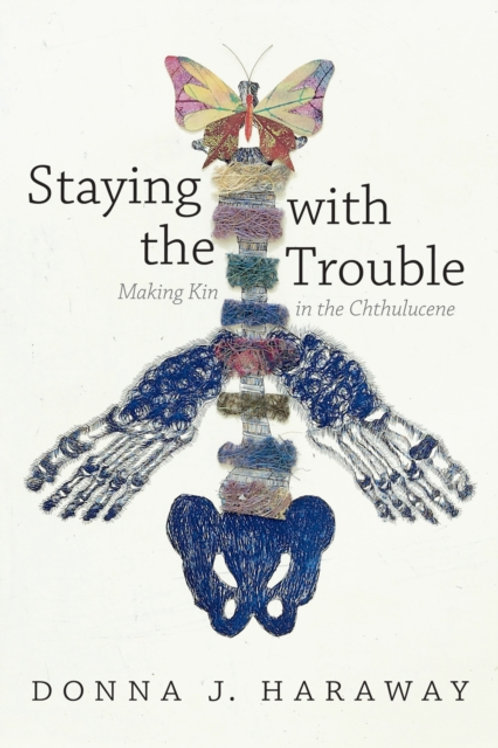 Donna J. Haraway, Staying with the trouble