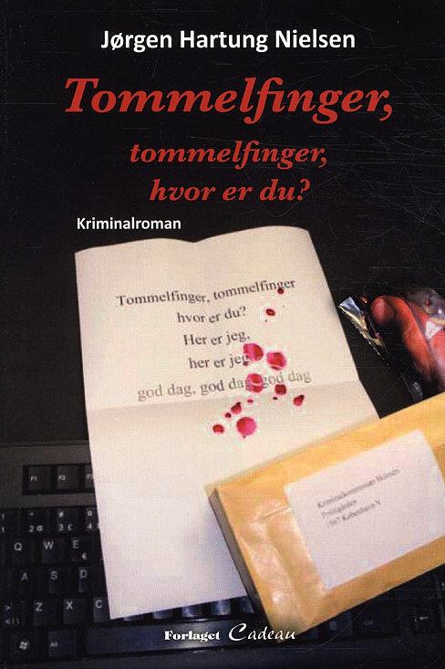Jørgen Hartung Nielsen, Tommelfinger, tommelfinger, hvor er du?