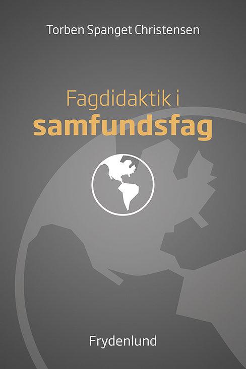 Torben Spanget Christensen (red.), Fagdidaktik i samfundsfag