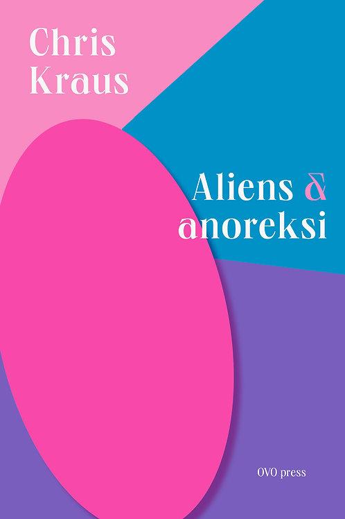 Chris Kraus, Aliens og anoreksi