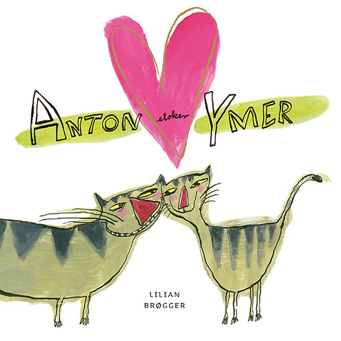Lilian Brøgger, Anton elsker ymer