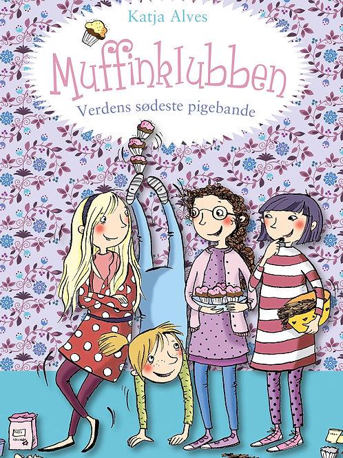 Katja Alves, Muffinklubben – verdens sødeste pigebande