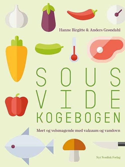 Anders Grøndahl;Hanne Birgitte Grøndahl, Sous vide kogebogen