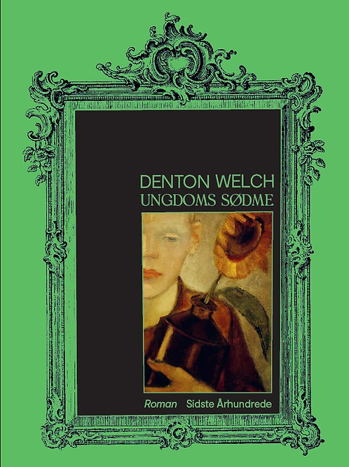 Denton Welch, Ungdoms Sødme