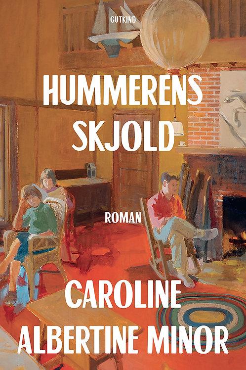 Hummerens skjold, Caroline Albertine Minor