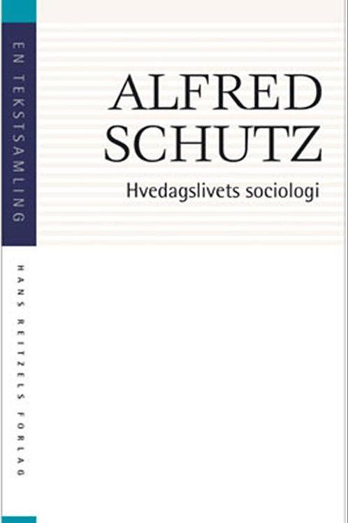 Alfred Schutz, Hverdagslivets sociologi
