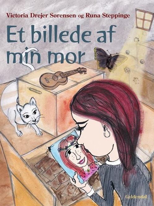 Victoria Drejer Sørensen, Et billede af min mor
