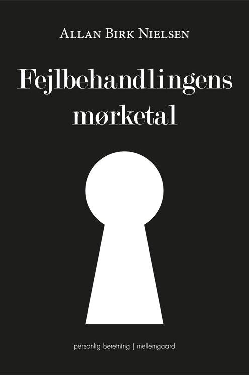 Allan Birk Nielsen, Fejlbehandlingens mørketal