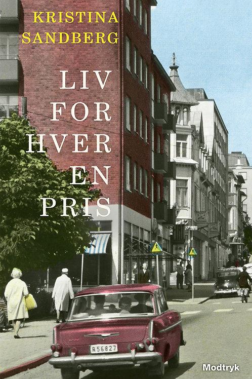 Kristina Sandberg, Liv for hver en pris