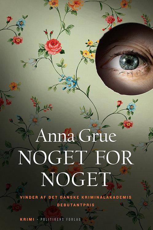 Anna Grue, Noget for noget