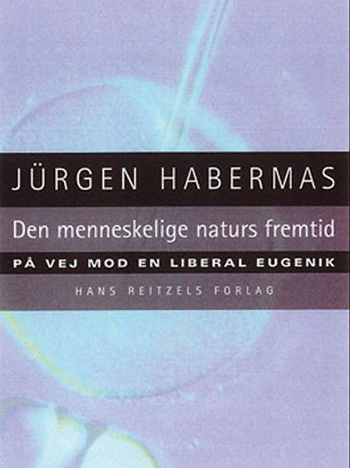 Jürgen Habermas, Den menneskelige naturs fremtid