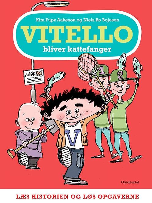 Kim Fupz Aakeson;Niels Bo Bojesen, Vitello bliver kattefanger - Læs historien og