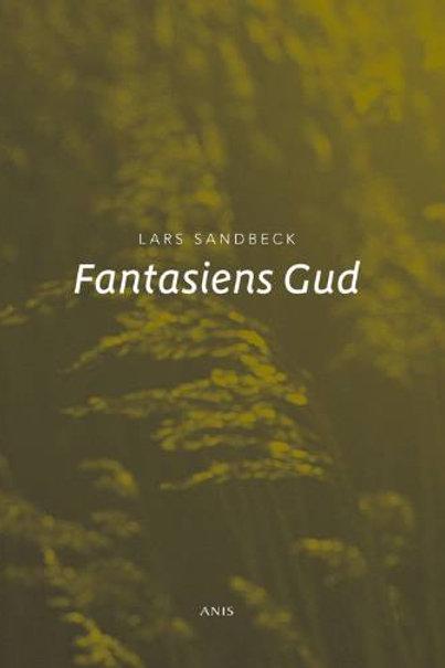 Lars Sandbeck, Fantasiens Gud