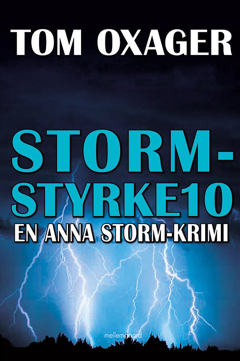 Tom Oxager, STORM-STYRKE 10