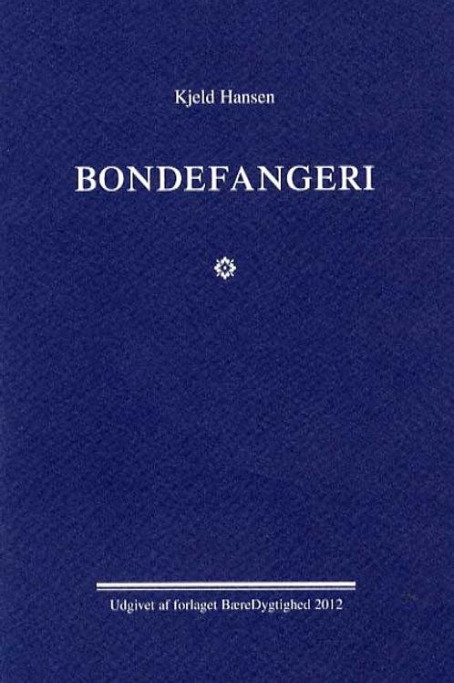 Kjeld Hansen, Bondefangeri