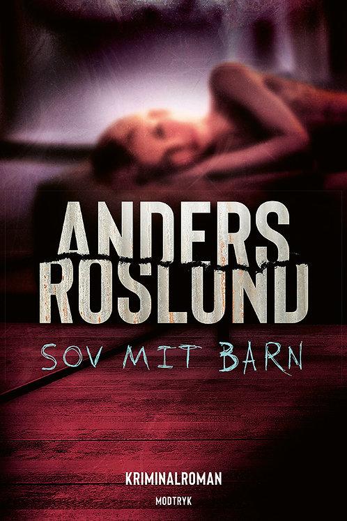Anders Roslund, Sov mit barn