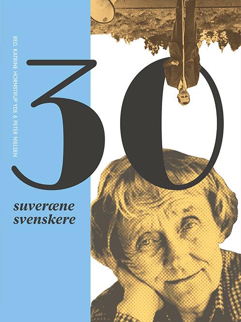 Katrine Hornstrup Yde & Peter Nielsen (red.), 30 suveræne svenskere