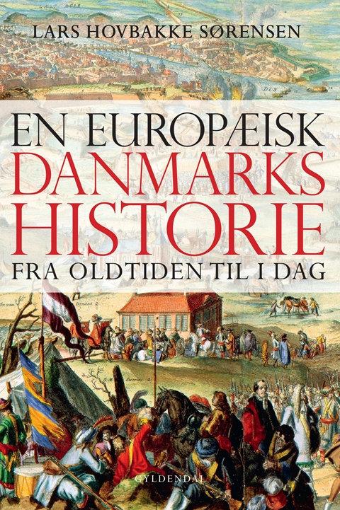 Lars Hovbakke Sørensen, En europæisk Danmarkshistorie