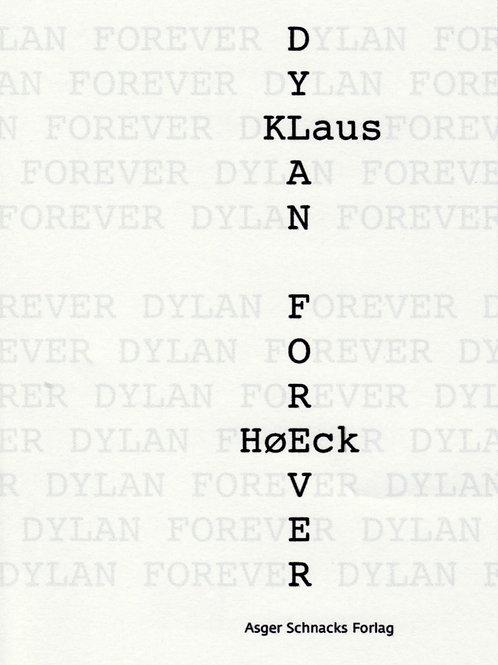 Klaus Høeck, Dylan Forever